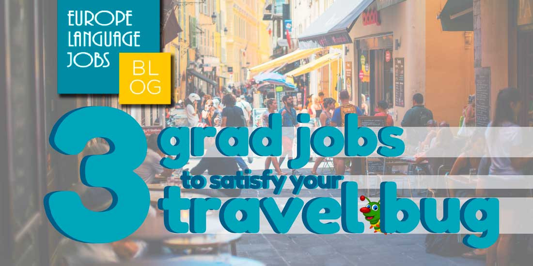 3-grad-jobs-for-travel-bug-FINAL